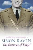 The Fortunes of Fingel ebook by Simon Raven