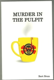 Murder in the Pulpit ebook by Bert Brun