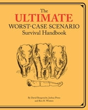 Ultimate Worst-Case Scenario Survival Handbook ebook by David Borgenicht, Joshua Piven, Ben H. Winters,...
