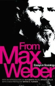 From Max Weber - Essays in Sociology ebook by Max Weber