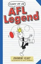 Diary of an AFL Legend ebook by Shamini Flint
