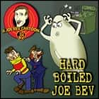 Hard-Boiled Joe Bev - A Joe Bev Cartoon Collection, Volume 1 audiobook by Joe Bevilacqua, Joe Bevilacqua, Joe Bevilacqua,...