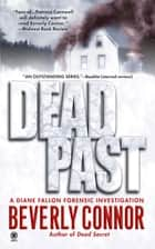 Dead Past ebook by Beverly Connor