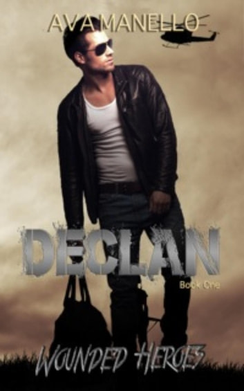 Declan - Wounded Heroes, #1 ebook by Ava Manello