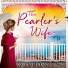 The Pearler's Wife audiobook by Roxane Dhand