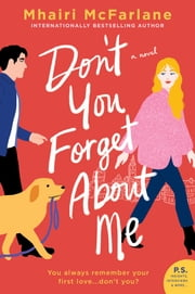 Don't You Forget About Me - A Novel ebook by Mhairi McFarlane
