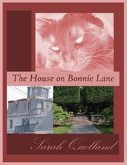 The House on Bonnie Lane ebook by Sarah Quelland