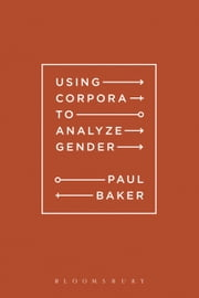 Using Corpora to Analyze Gender ebook by Paul Baker