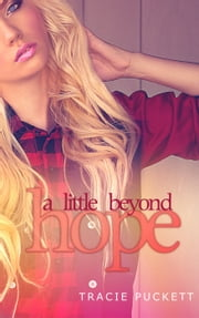A Little Beyond Hope ebook by Tracie Puckett