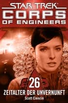 Star Trek - Corps of Engineers 26: Zeitalter der Unvernunft ebook by Scott Ciencin, Susanne Picard