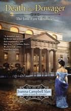 The Death of a Dowager ebook by Joanna Campbell Slan