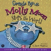 Molly Moon Stops the World Audiolibro by Georgia Byng