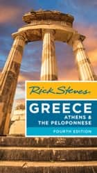Rick Steves Greece: Athens & the Peloponnese Ebook di Rick Steves