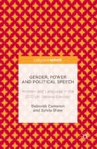 Gender, Power and Political Speech - Women and Language in the 2015 UK General Election eBook by Deborah Cameron, Sylvia Shaw