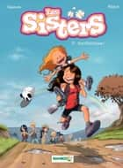 Les Sisters - Tome 10 - Survitaminées ebook by William, Christophe Cazenove