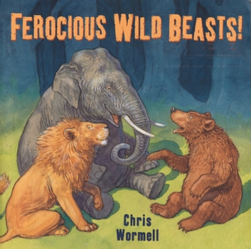 Ferocious Wild Beasts! ebook by Chris Wormell