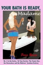 Your Bath is Ready, Madame, No. 2 in the series 'At Your Service: The Tennis Star and her Stewardess' ebook by Paris Rivera