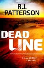 Dead Line ebook by R.J. Patterson