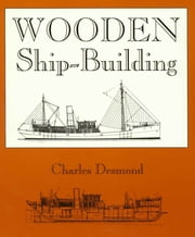 Wooden Ship-Building ebook by Charles Desmond