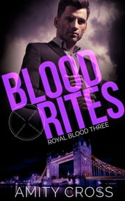 Blood Rites (Royal Blood #3) ebook by Amity Cross