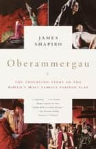 Oberammergau ebook by James Shapiro