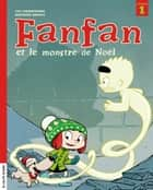 Fanfan et le monstre de Noël ebook by Mathieu Benoît, Lili Chartrand