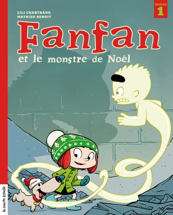 Fanfan et le monstre de Noël ebook by Lili Chartrand