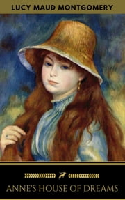 Anne's House of Dreams (Golden Deer Classics) ebook by Lucy Maud Montgomery,Golden Deer Classics