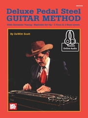 Deluxe pedal Steel Guitar Method ebook by DeWitt Scott