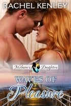 Waves of Pleasure ebook by Rachel Kenley