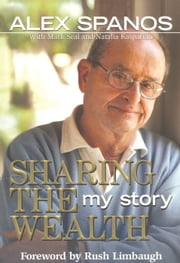 Sharing the Wealth - My Story ebook by Alex Spanos,Mark Seal,Natalia Kasparian,Rush Limbaugh