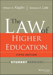 The Law of Higher Education, 5th Edition - Student Version ebook by William A. Kaplin,Barbara A. Lee
