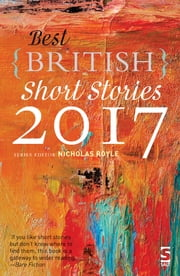 Best British Short Stories 2017 電子書 by Nicholas Royle, Jay Barnett, Peter Bradshaw,...