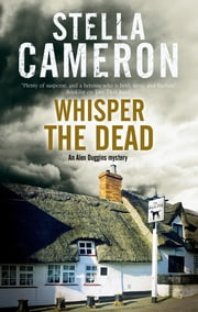 Whisper the Dead - A Cotsworld village mystery ebook by Stella Cameron