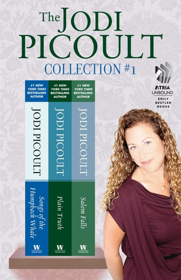 The Jodi Picoult Collection #1 - Songs of the Humpback Whale, Plain Truth, and Salem Falls ebook by Jodi Picoult