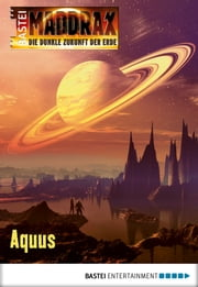 Maddrax - Folge 411 - Aquus ebook by Lucy Guth