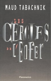 Les cercles de l'enfer ebook by Maud Tabachnick