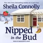 Nipped in the Bud audiobook by Sheila Connolly