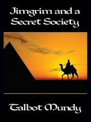 Jimgrim and a Secret Society ebook by Talbot Mundy