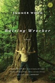 Raising Wrecker - A Novel ebook by Summer Wood