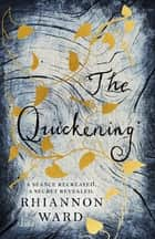The Quickening ebook by Rhiannon Ward