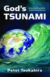 God's Tsunami ebook by Tsukahira, Peter