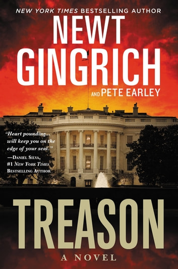 Treason - A Novel ebook by Newt Gingrich,Pete Earley