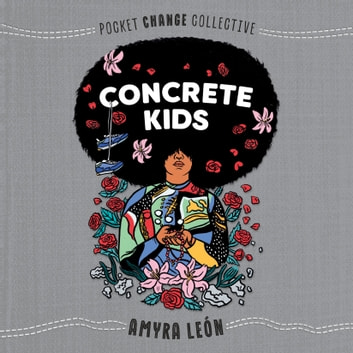 Concrete Kids audiobook by Amyra León