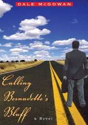 Calling Bernadette's Bluff ebook by Dale McGowan