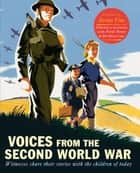 Voices from the Second World War - Witnesses share their stories with the children of today ebook by Walker Books