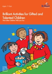 Brilliant Activities for Gifted and Talented Children ebook by Kobo.Web.Store.Products.Fields.ContributorFieldViewModel