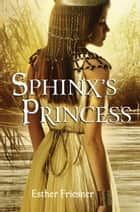 Sphinx's Princess ebook by Esther Friesner