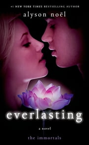 Everlasting - A Novel ebook by Alyson Noël
