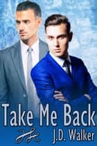 Take Me Back ebook by J.D. Walker
